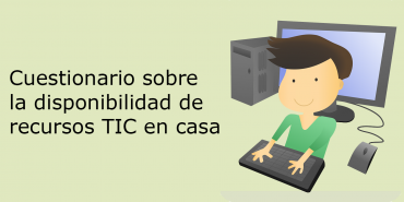 Cuestionario sobre la disponibilidad de  recursos TIC en casa